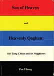 Son of Heaven and Heavenly Qaghan: Sui-Tang China and its Neighbors by Yihong Pan