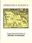 Opuscula Altaica : Essays Presented in Honor of Henry Schwarz by Edward H. Kaplan and Donald W. Whisenhunt